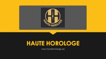 Premium Luxury Watches in Dubai - Haute Horologe