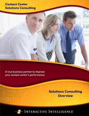 Contact Center Solutions Consulting brochure - Interactive Intelligence