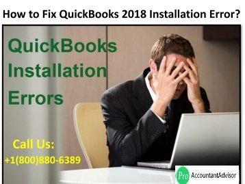 Fix QuickBooks 2018 Installation Errors – Ways to Resolve Unrecoverable Errors