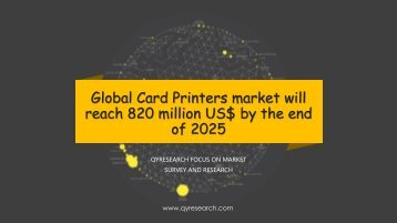 Global Card Printers market will reach 820 million US$ by the end of 2025