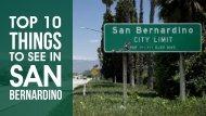 Top 10 Things To See In San Bernardino.compressed
