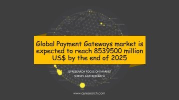 Global Payment Gateways market is expected to reach 8539500 million US$ by the end of 2025
