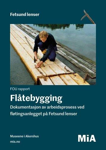 Fetsund lenser: FOU rapport, Flåtebygging
