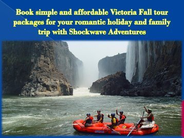 Book simple and affordable Victoria Fall tour packages for your romantic holiday and family trip with Shockwave Adventures