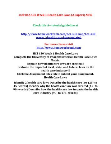 UOP HCS 430 Week 1 Health Care Laws (2 Papers  NEW