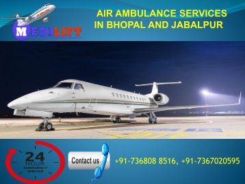 Get Higher Ranking Air Ambulance Services in Bhopal and Jabalpur by Medilift
