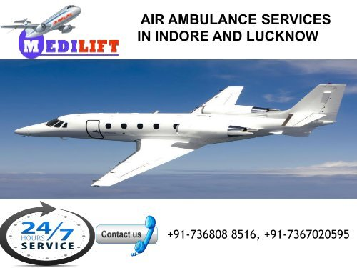 Take Emergency Air Ambulance Services in Indore and Lucknow by Medilift