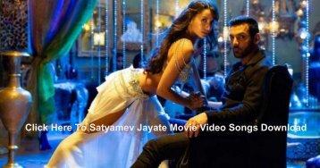 Satyamev Jayate Movie Video Songs Download