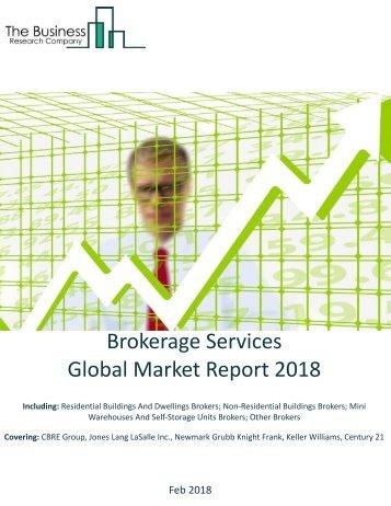 Brokerage Services Global Market Report 2018 Sample