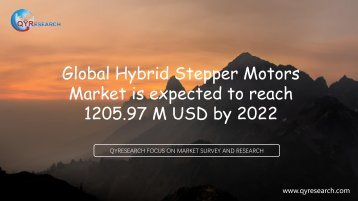 Global Hybrid Stepper Motors Market is expected to reach 1205.97 M USD by 2022