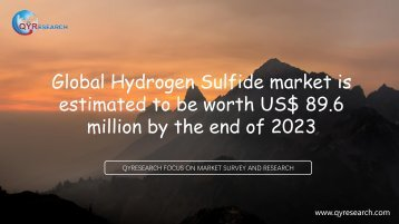 Global Hydrogen Sulfide market is estimated to be worth US$ 89.6 million by the end of 2023