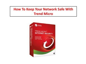 How To Keep Your Network Safe With Trend Micro