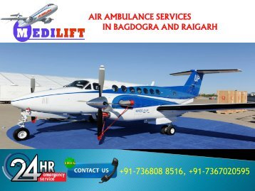 Get Advantage Our Air Ambulance Services in Bagdogra and Raigarh by Medilift