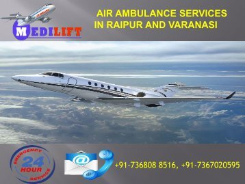 Take Our World-Class Air Ambulance Services in Raipur and Varanasi by Medilift