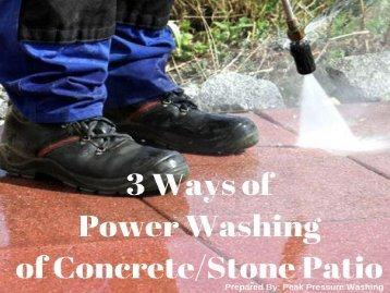 3 Ways of Power Washing of Concrete/Stone Patio by Peak Pressure Washing
