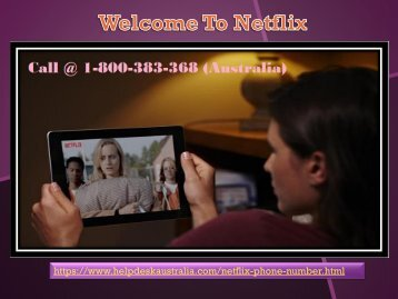 Netflix Contact Phone 1-800-383-368 Number Australia- For 24*7 Tech Help