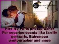 Hire My Paris photographer For covering events like family portraits, Babymoon photographer and more