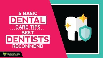 5 Basic Dental Care Tips Best Dentists Recommend