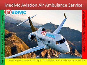 Medivic Aviation Air Ambulance Service with Doctors Facility