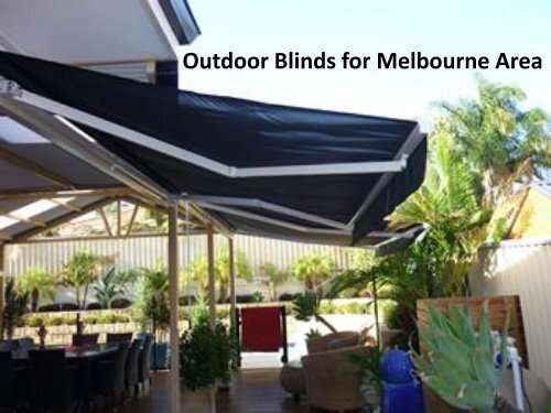 Reliable Outdoor Blinds For Your Propery