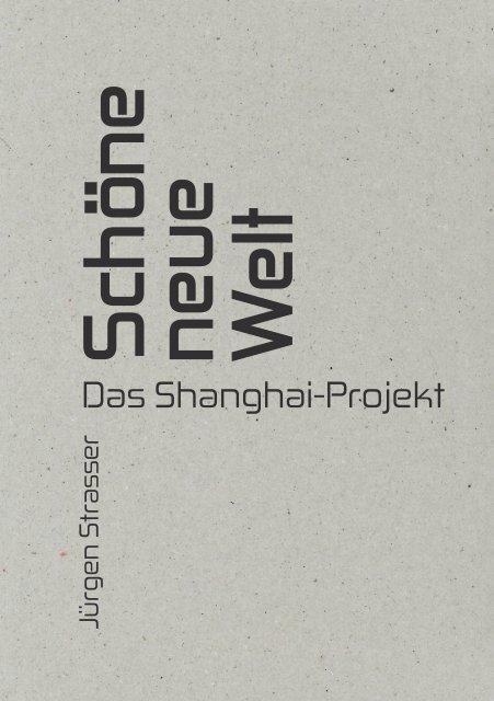 DAS SHANGHAI-PROJEKT  – THE SHANGHAI PROJECT