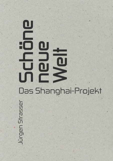 JÜRGEN STRASSER. DAS SHANGHAI-PROJEKT