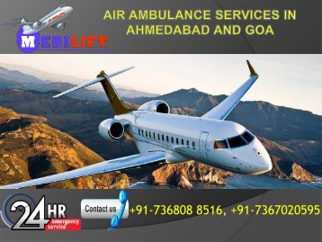 Hire Authentic Cost Air Ambulance Services in Ahmedabad and Goa by Medilift