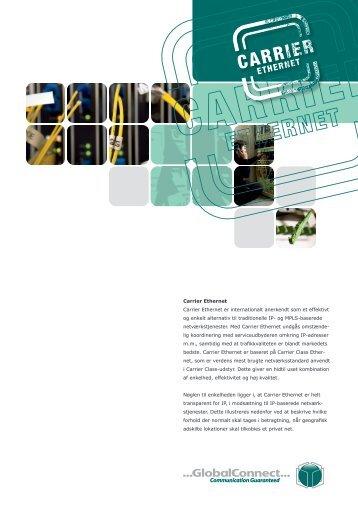 Carrier Ethernet Carrier Ethernet er internationalt anerkendt som et ...