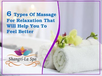 6 Types of Massage for Relaxation that will Help You to Feel Better