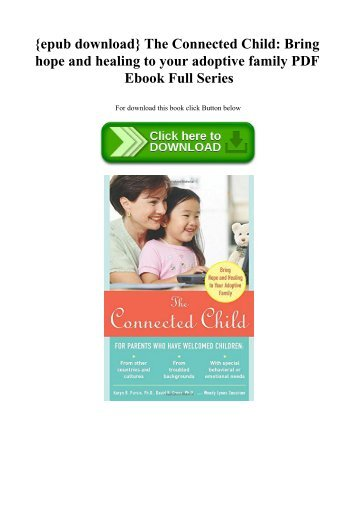 {epub download} The Connected Child Bring hope and healing to your adoptive family PDF Ebook Full Series