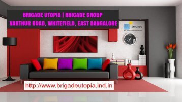 http://www.brigadeutopia.ind.in - Brigade Utopia
