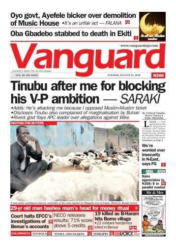 21082018 - Tinubu after me for blocking his V-P ambition — SARAKI
