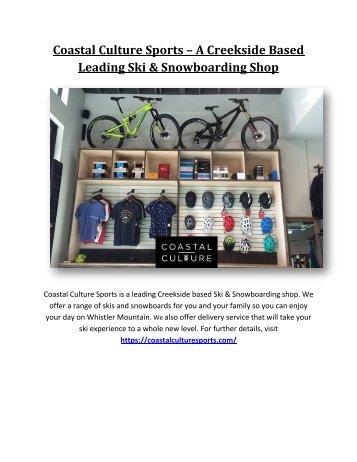 Coastal Culture Sports – A Creekside Based Leading Ski and Snowboarding Shop