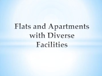 Flats and Apartments with Diverse Facilities
