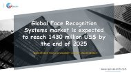 Global Face Recognition Systems market is expected to reach 1430 million US$ by the end of 2025