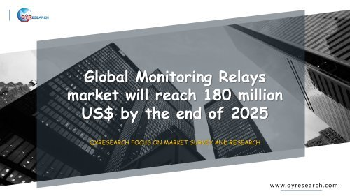 Global Monitoring Relays market will reach 180 million US$ by the end of 2025