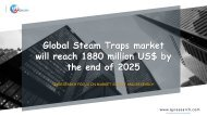 Global Steam Traps market will reach 1880 million US$ by the end of 2025