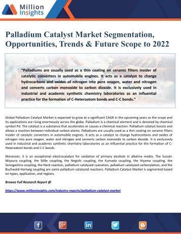 Palladium Catalyst Market Segmentation, Opportunities, Trends & Future Scope to 2022