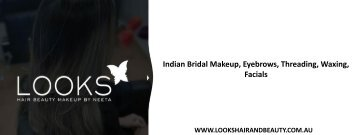 Indian Bridal Makeup, Eyebrows, Threading, Waxing, Facials