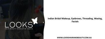 Indian Bridal Makeup, Eyebrows, Threading, Waxing, Facials