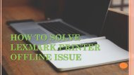 How to Solve Lexmark Printer Offline Issue?