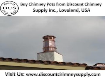 Best Chimney Pots from Discount Chimney Supply Inc., Loveland, USA
