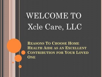 Reasons To Choose Home Health Aide as an Excellent Contribution for Your Loved One