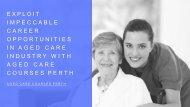 Exploit  Impeccable  Career  Opportunities  In Aged Care  Industry With  Aged Care  Courses Perth