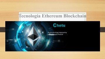 Tecnología de Blockchain Ethereum Para Aplicaciones Descentralizadas