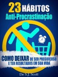 23 Habitos Anti-Procrastinacao - S.J. Scott