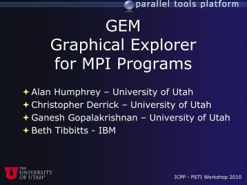 GEM - PSTI - Parallel Software Tools and Tool Infrastructures ...