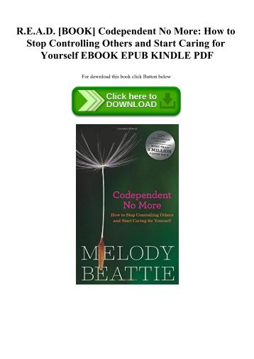 R.E.A.D. [BOOK] Codependent No More How to Stop Controlling Others and Start Caring for Yourself EBOOK EPUB KINDLE PDF