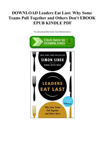 DOWNLOAD Leaders Eat Last Why Some Teams Pull Together and Others Don't EBOOK EPUB KINDLE PDF