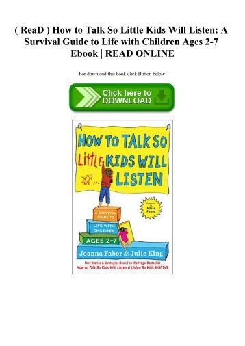 ( ReaD ) How to Talk So Little Kids Will Listen A Survival Guide to Life with Children Ages 2-7 Ebook  READ ONLINE